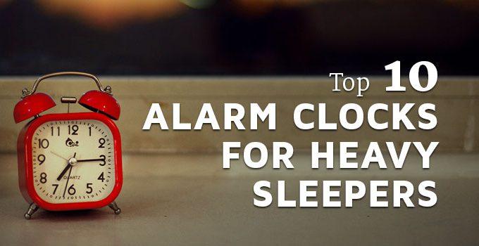 Top 10 Alarm Clocks for Heavy Sleepers